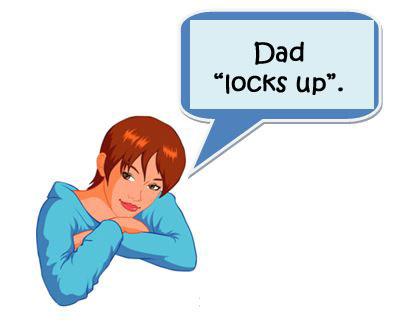 "Dad ""Locks Up"""